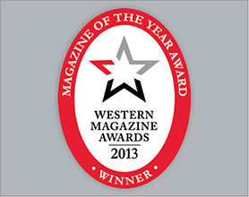 Magazine of the Year Award - Western Magazine Awards - 2013